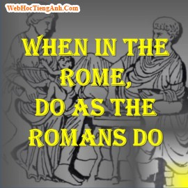 When in the Rome, do as the Romans do, 466, Uyên Vũ, Academy.MuaBanNhanh.com, 16/09/2013 14:36:18