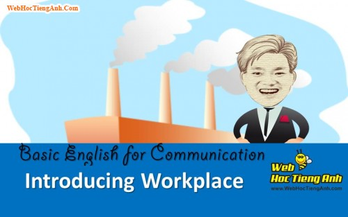 Video: Introducing your workplace - Basic English for Communication, 824, Uyên Vũ, Academy.MuaBanNhanh.com, 03/12/2013 08:56:54