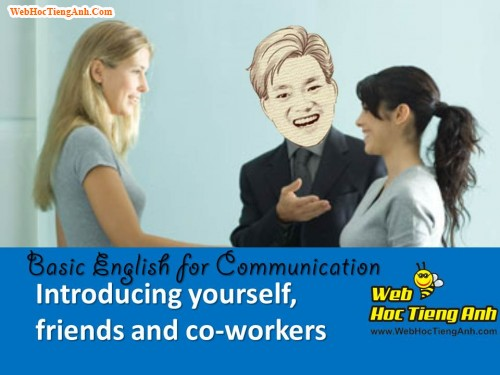 Video: Introducing yourself, friends, and co-workers - Basic English for Communication, 823, Uyên Vũ, Academy.MuaBanNhanh.com, 22/11/2013 15:07:48